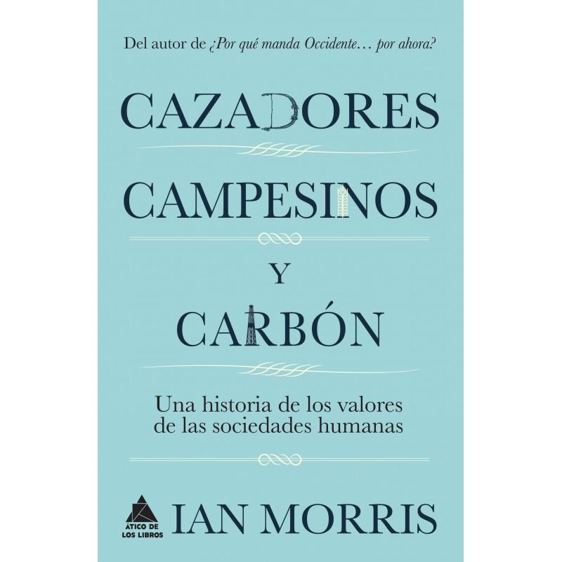 CAZADORES, CAMPESINOS Y CARBÓN, de Ian Morris 197-thickbox_default