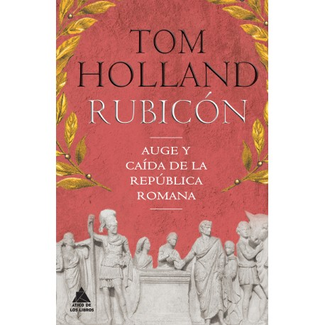 Rubicón. Auge y caída del Imperio Romano